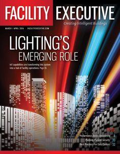 Facility Executive   March / April 2016 Issue #BusinessValues #ConstructionRetrofits #Energy #Environment