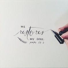 He restores my soul. #scripture #lettering