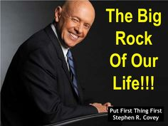 The Big Rock Of Life - Tribute To Stephen R. Covey
