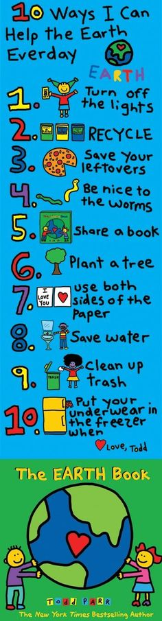 Every one of us can help protect the earth and make it feel good. Remember: if we take care of it, it will take care of us. Love, Todd