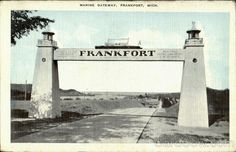 Gateway to home. This still stands today, and we always look for it and the first glimpse of Lake Michigan when we come over the hill. Frankfort Michigan, Lake Michigan, Over The Hill, Still Standing, Thoughts, Places, House, Beautiful, Ideas