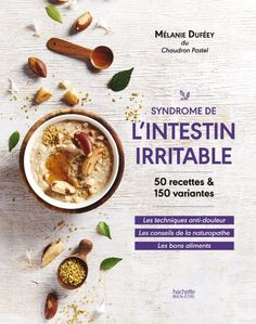 Syndrôme de l'intestin irritable La méthode anti-douleur by Mélanie Duféey and Publisher Hachette Pratique. Save up to by choosing the eTextbook option for ISBN: The print version of this textbook is ISBN: Colon Irritable, Courge Spaghetti, Gastro, Lower Your Cholesterol, Free Reading, Vegan Chocolate, Fat Fast, Ebook Pdf, Coco