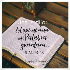 """""""Respondió Jesús y le dijo: El que me ama, mi palabra guardará; y mi Padre le amará, y vendremos a él, y haremos morada con él.""""  Juan 14:23"""