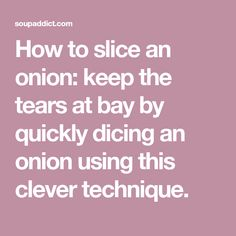 How to slice an onion: keep the tears at bay by quickly dicing an onion using this clever technique. Easy Work, Minced Onion, Dinner Sides, Salad Bar, Falling Apart, Cooking Tips, Delish, Clever, Dinner Side Dishes