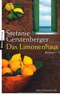 Das Limonenhaus: Roman von Stefanie Gerstenberger http://www.amazon.de/dp/3453354281/ref=cm_sw_r_pi_dp_p0PNvb1R79SN7