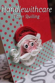 Paper quilling santa klaus, quilling christmas card