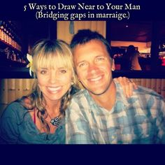5 Ways to Draw Near to Your Man (When He Might NOT be Drawing Near to You.) « Blogroll « The Grommom