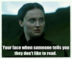 Don't like to read? Who are you even?