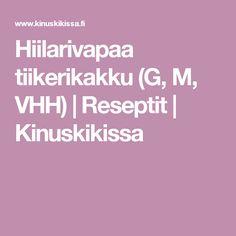 Hiilarivapaa tiikerikakku (G, M, VHH) | Reseptit | Kinuskikissa