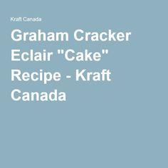 "Graham Cracker Eclair ""Cake"" Recipe - Kraft Canada"