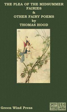 Thomas Hood,  The Plea of the Midsummer's Fairies