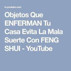 Objetos Que ENFERMAN Tu Casa Evita La Mala Suerte Con FENG SHUI - YouTube