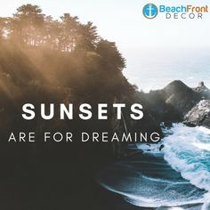 Sunsets are for dreaming beach quote picture.