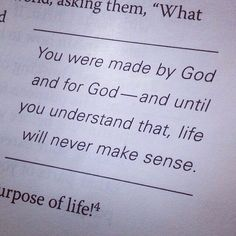 The meaning of life, from The Purpose Driven Life, by Rick Warren...amazing and great book!