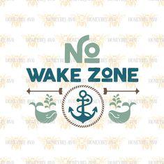 No Wake Zone svg Nursery Decor svg Baby Gift svg by HoneybeeSVG