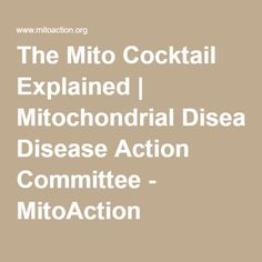 The Mito Cocktail Explained | Mitochondrial Disease Action Committee - MitoAction