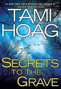 Goodreads | Secrets to the Grave (Oak Knoll, #2) by Tami Hoag - Reviews, Discussion, Bookclubs, Lists