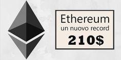 Ethereum segna un nuovo record, quotazioni sopra i 210 dollari,  180% nel solo mese di maggio