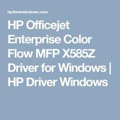 HP Officejet Enterprise Color Flow MFP X585Z Driver for Windows | HP Driver Windows