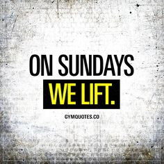 On Sundays we lift. No rest of the wicked. It's Sunday and it's time to lift. HEAVY. Gym Quotes #sunday #liftingweights #gymmotivation