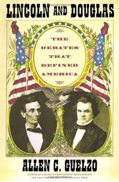 Lincoln and Douglas- The Debates That Defined America by Allen C. Guelzo http://www.bookscrolling.com/the-best-books-to-learn-about-president-abraham-lincoln/