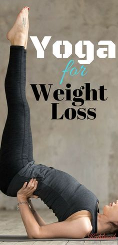 Lose weight with yoga #yogaforweightloss