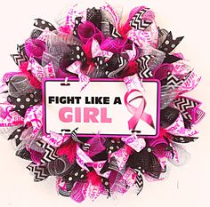 Breast Cancer, Fight Like A Girl, Always Have Hope, Pink Wreath