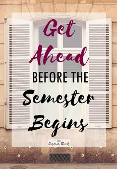 Get ahead in your university classes before semester begins. Be prepared and one step ahead for your college classes by following some quick and easy steps.
