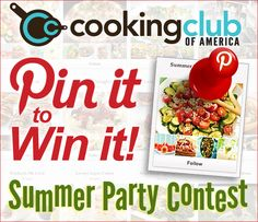 """Enter now through Friday, June 15 for your chance to win! Each board must include 8-12 pins around the """"Summer Party"""" theme, with at least two Cooking Club recipes. To enter, provide us with a link to your pinboard in the comments, email it to us Editors@CookingClub.com or via Facebook. Full details linked on the pin."""