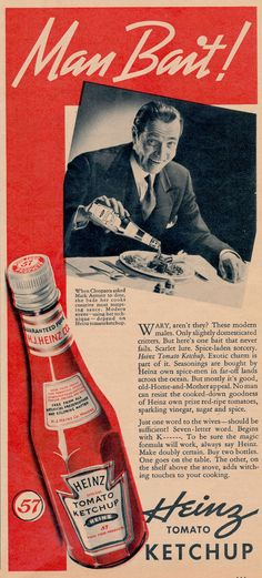 The scarlet lure, spice-laden sorcery, and exotic charm of Heinz Ketchup. It's Man Bait! Dating back to the days of Cleopatra! And i NEVER KNEW! Old Advertisements, Retro Advertising, Retro Ads, Vintage Ads, Vintage Prints, Vintage Posters, Vintage Food, Funny Vintage, School Advertising