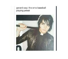 ♥ the priest sass queen emo baseball playing love interst to Frank Iero