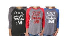OUSSIDE Shirt|OUSSIDE TEE|Cash Me Outside Howbow dah|Baseball Raglan Shirt| shirt by GavinsAllyeDesigns on Etsy