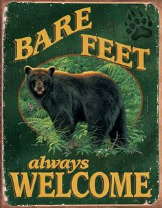 """Bare Feet Always Welcome Bear Metal Tin Sign 12-1/2"""" x 16"""" Instant decor, so very welcoming, visually appealing and a true reflection of your interest in the outdoors."""