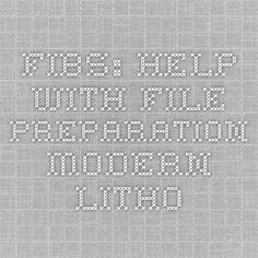 FIBS: Help with File Preparation - Modern Litho