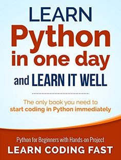 Python: Learn Python in One Day and Learn It Well