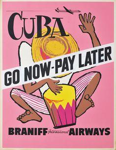 Cuba - Go Now - Pay Later - Braniff International Airways Retro Advertising, Vintage Advertisements, Vintage Cuba, Carnal, Original Travel, Cuba Travel, Vintage Travel Posters, Vintage Airline, Retro Art