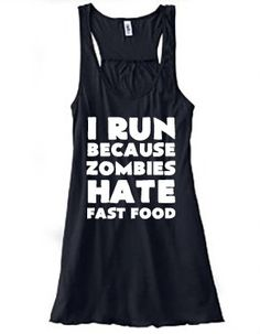 I Run Because Zombies Hate Fast Food Shirt - Running Shirt - Crossfit Tank Top - Workout Zombie Shirt For Women