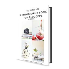 The Ultimate Photography eBook for Bloggers