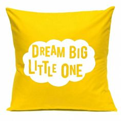'Dream big little one' handmade cushion cover. Perfect for adding a pop of colour to any kids' room Shop here: http://hardtofind.com.au/70189_dream-big-little-one-handmade-cushion-cover