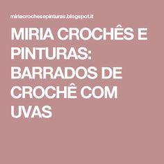 MIRIA CROCHÊS E PINTURAS: BARRADOS DE CROCHÊ COM UVAS