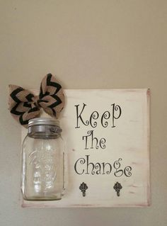 Keep the change/ laundry room/ mason jar change holder/ laundry room wall art/ key and change holder