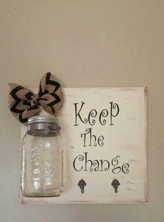 Keep the change/ laundry room/ mason jar change holder/ laundry room wall art/ key and change holder
