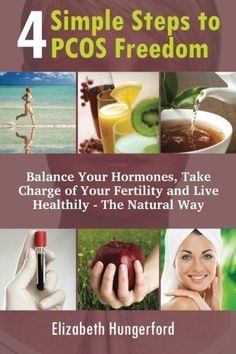 Pcos Diet Book - 4 Simple Steps to PCOS Freedom: Balance Your Hormones, Take Charge Of Your Fertility And Live Healthily - The Natural Way ** See this great product. (This is an affiliate link) #PcosDietBook