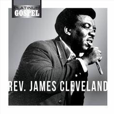 Platinum Gospel: Rev. James Cleveland