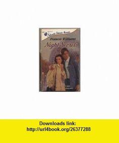 Night Secrets (Silhouette Intimate Moments No. 287) (9780373072873) Frances Williams , ISBN-10: 0373072872  , ISBN-13: 978-0373072873 ,  , tutorials , pdf , ebook , torrent , downloads , rapidshare , filesonic , hotfile , megaupload , fileserve