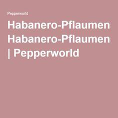 Habanero-Pflaumensauce   Pepperworld