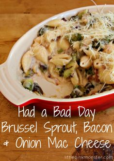 'Had a Bad Day Brussel Sprout, Bacon & Onion Mac Cheese' by Little Pink Monster