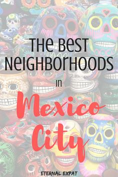 The best neighborhoods in Mexico City - the best neighborhoods for expats in Mexico City. If you're thinking about Moving to Mexico City, here's a few places that are great to live!
