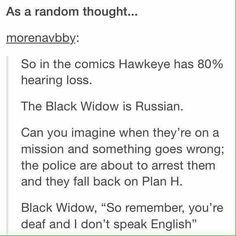 Okay H you're deal and I don't speak English black widow and Hawkeye Clint and Natasha