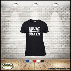 squat goals t-shirt unisex shirts,adult shirts, women shirt, ladies tops,girls shirt,plus size available 5x t-shirts,workout shirt,gym shirt - http://Www.Etsy.com/shop/customcityink